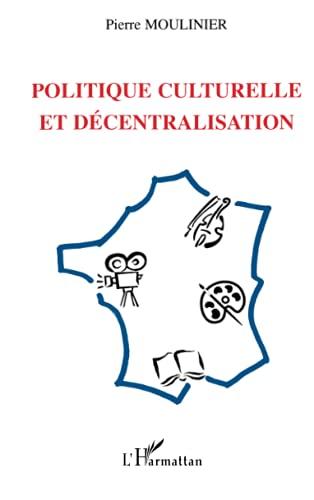 9782747528023: POLITIQUE CULTURELLE ET DÉCENTRALISATION (French Edition)