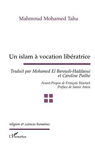 Un islam à vocation libératrice: Mahmoud Mohamed Taha
