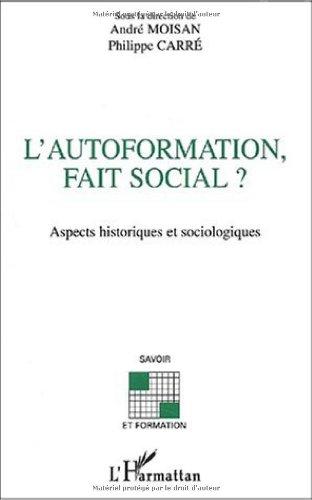 9782747528429: L'autoformation, fait social ? Aspects historiques et sociologiques (French Edition)