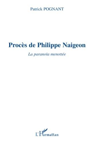 9782747528856: Procès de Philippe Naigeon. La paranoïa menottée