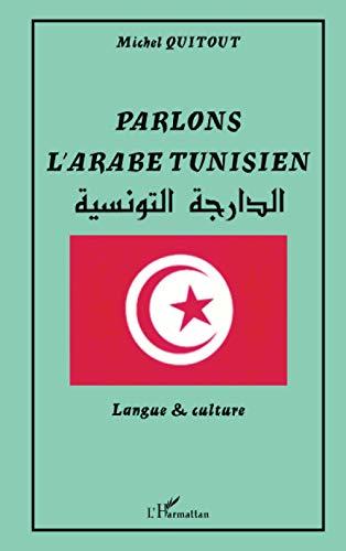 9782747528863: PARLONS L'ARABE TUNISIEN: Langue et culture (French Edition)