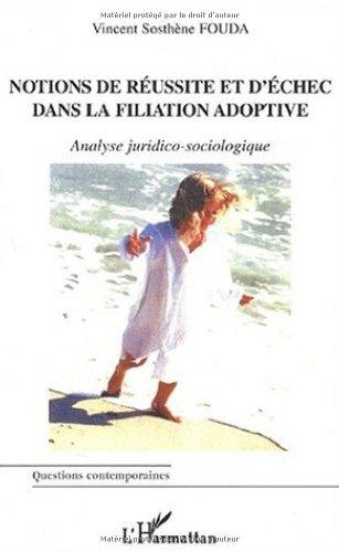 9782747529822: Notions de réussite et d'échec dans la filiation adoptive. Analyse juridico-sociologique