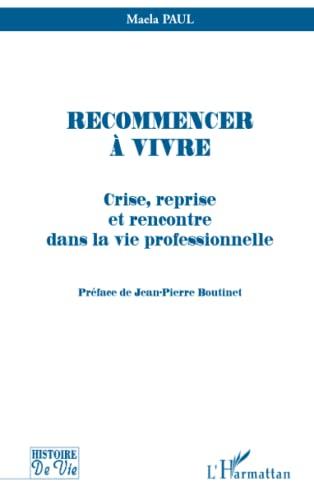 Recommencer ˆ Vivre.: PAUL , Maela.