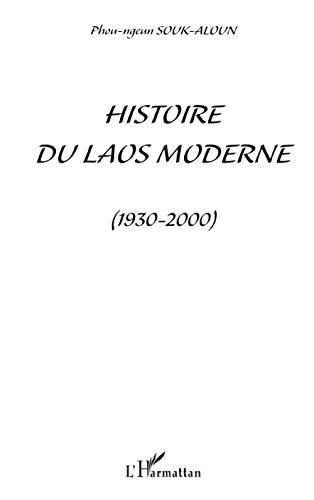 histoire du laos moderne ; 1930-2000: HARMATTAN