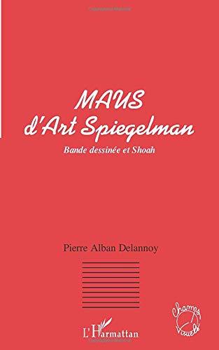 9782747531580: Maus d'Art Spiegelman. Bande dessinée et Shoah
