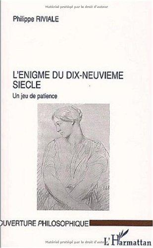 9782747531771: L'�nigme du dix-neuvi�me si�cle. : Un jeu de patience