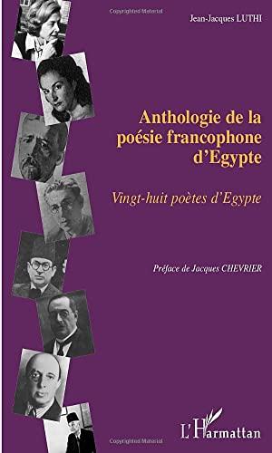 Anthologie de la poésie francophone d'Egypte. Vingt-huit: Jean-Jacques Luthi