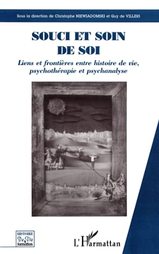 9782747532334: Souci et soin de soi. liens et frontieres entre histoire de vie psychothepie et spychanlyse