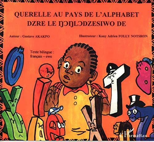 Querelle au Pays de l'Alphabet Bilingue Français: Akakpo Gustave