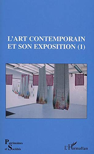 9782747532648: L'art contemporain et son exposition. Tome 1