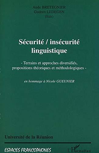 9782747534017: Sécurité/insécurité linguistique. Terrains et approches diversifiés, propositions théoriques et méthodologiques en hommage à Nocole Gueunier