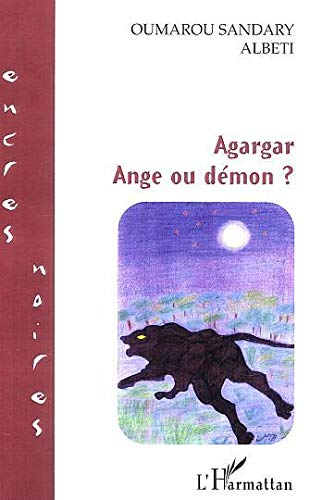 Agargar - Ange Ou Démon ?: Oumarou Sandary Albeti