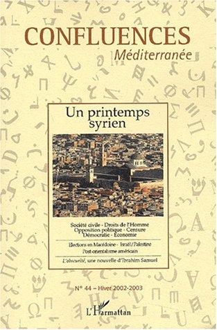 CONFLUENCES MEDITERRANEE : REVUE TRIMESTRIELLE N. 44 - Hiver 2002-2003 ; UN PRINTEMPS SYRIEN: ...