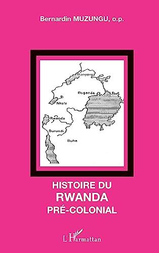 9782747536165: Histoire du Rwanda pré-colonial