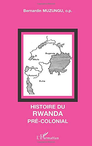 9782747536165: Histoire du Rwanda pré-colonial (French Edition)