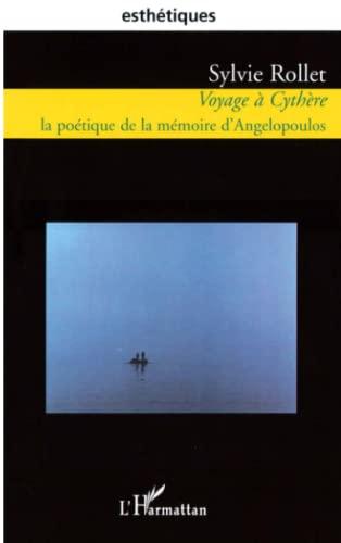 9782747536394: Voyage � Cyth�re : La po�tique de la m�moire d'Angelopoulos
