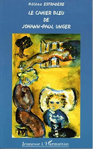 9782747536400: Cahier Bleu (le) de Johann-Paul Unger