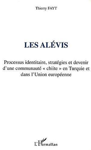 9782747536424: Les alevis. processus identitaires strategies et devenir d'une communaute chiite en turquie & cee