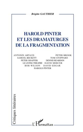 9782747537063: Harold Pinter et les dramaturges de la fragmentation (French Edition)