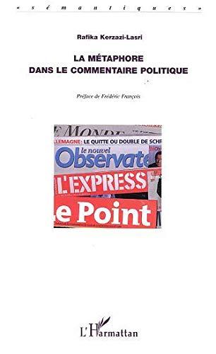 9782747537117: La m�taphore dans le commentaire politique : Articles extraits de L'Express et du Point
