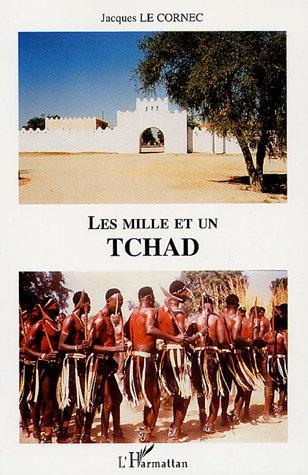 Les mille et un Tchad: Jacques Le Cornec