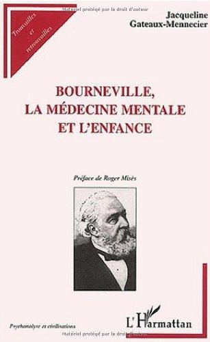 9782747538640: Bourneville, la médecine mentale et l'enfance : L'humanisation du déficient mental au XIXème siècle