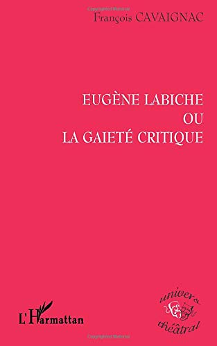 9782747539036: Eugène Labiche ou la gaieté critique