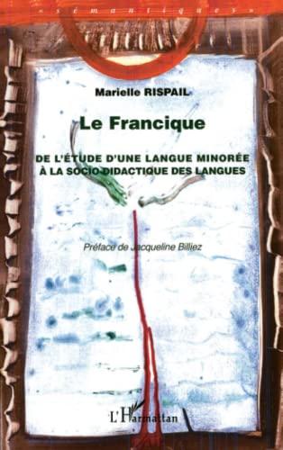 9782747539418: La francique : De l'étude d'une langue minorée à socio-didactique