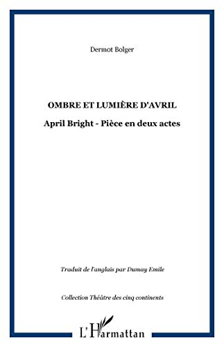 ombre et lumiere d'avril: april bright: piece en deux actes (2747539598) by [???]