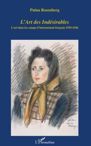 9782747539685: L'art des indésirables : L'art dans les camps d'internement français 1939-1944