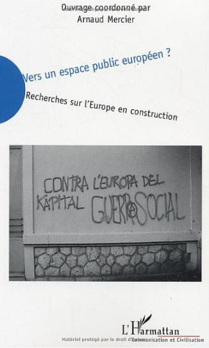 9782747541046: Vers un espace public europ�en ? : Recherches sur l'Europe en construction