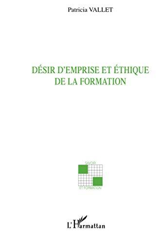 9782747541145: Désir d'emprise et éthique de la formation (French Edition)