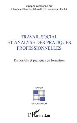 9782747542470: Travail social et analyse des pratiques professionnelles. Dispositifs et pratiques de formation