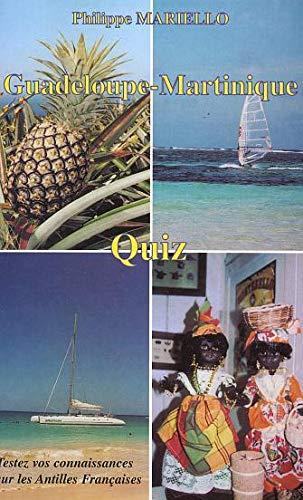 9782747542630: Guadeloupe-Martinique.Quiz.Tesez Vos Connaissances Sur (French Edition)