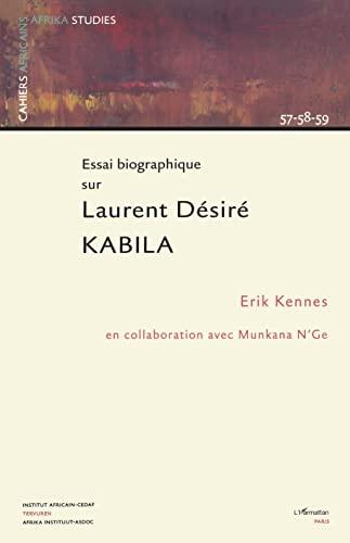 9782747542876: Essai biographique sur laurent Desire Kabila