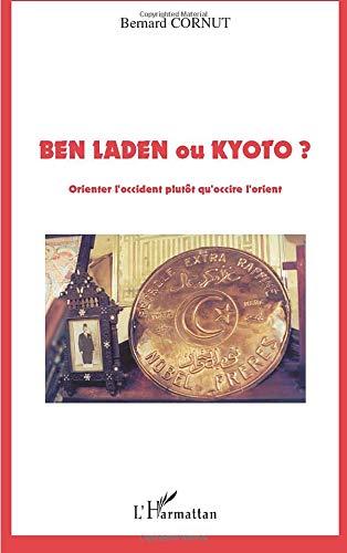 9782747543422: Ben Laden ou Kyoto ? Orienter l'Occident plutôt qu'occire l'Orient