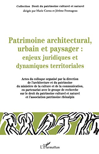 9782747543682: patrimoine architectural, urbain et paysager : enjeux juridiques et dynamiques territoriales