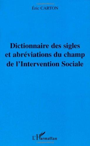 9782747544245: Dictionnaire des sigles et abr�viations du champ de l'Intervention Sociale