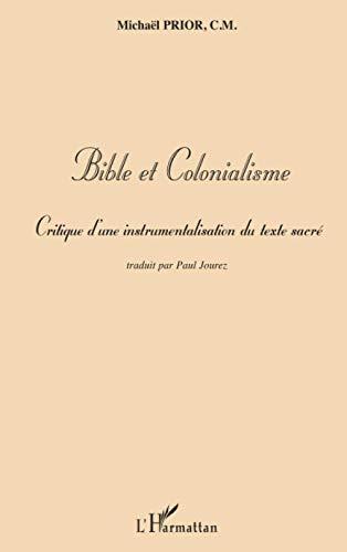 9782747544382: Bible et colonialisme : Critique d'une instrumentalisation du texte sacr�