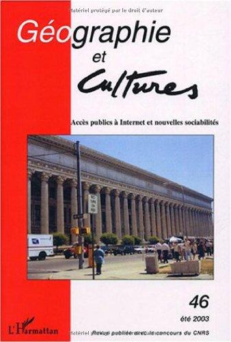 9782747544887: Géographie et Cultures, N° 46 Eté 2003 : Accès publics à Internet et nouvelles sociabilités