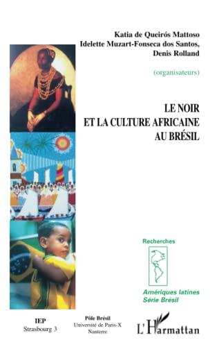 9782747545235: Le noir et la culture africaine au Brésil
