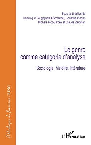 9782747546393: Le genre comme catégorie d'analyse : Sociologie, histoire, littérature
