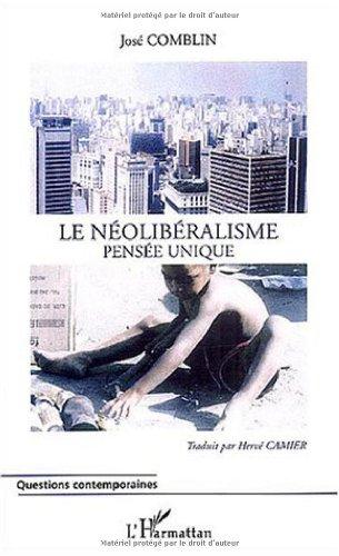 9782747546874: Le néolibéralisme: Pensée unique