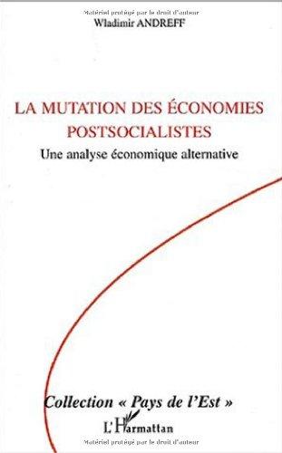9782747546942: La mutation des économies postsocialistes (French Edition)