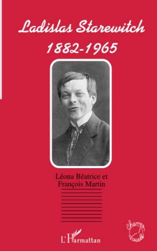 9782747547338: Ladislas Starewitch: 1882-1965 (French Edition)