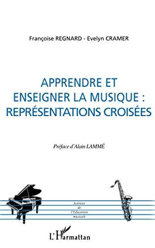 9782747547406: Apprendre et enseigner la musique: Représentations croisées (French Edition)