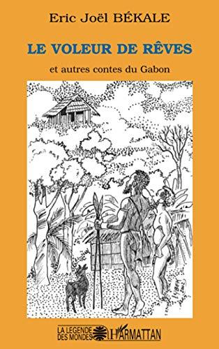 9782747547918: Le voleur des reves et autres contes du Gabon