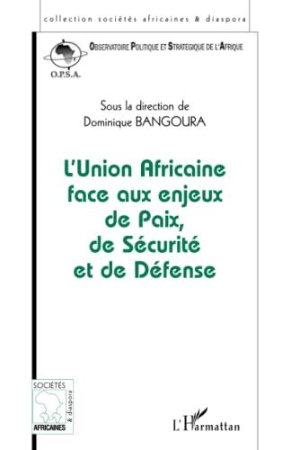 9782747548229: L'Union Africaine face aux enjeux de Paix, de Sécurité et de Défense : Actes des Conférences de l'OPSA les 18 juin, 13 novembre et 19 décembre 2002, Paris