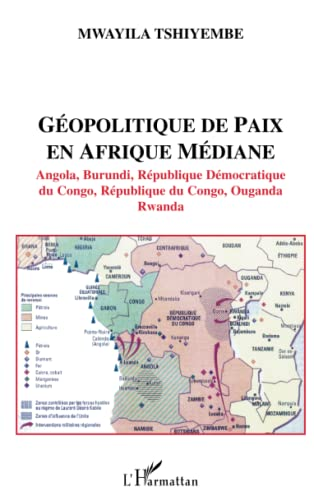 9782747548557: Géopolitique de paix en Afrique médiane : Angola, Burundi, République Démocratique du Congo, République du Congo, Ouganda, Rwanda