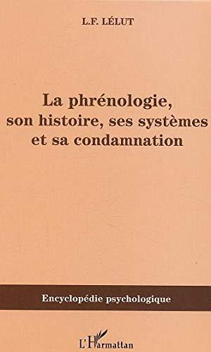 La phrénologie , son histoire , ses: LELUT L.F.